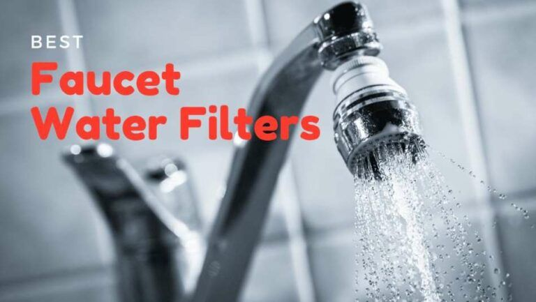 Best Faucet Water Filters (with Reviews)