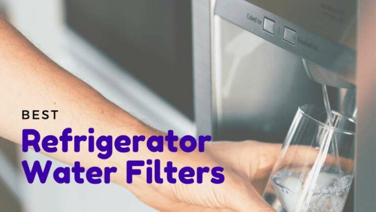 3 Best Refrigerator Water Filters