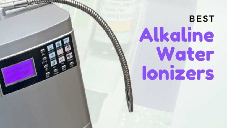 Best Water Ionizers – 5 Top Picks