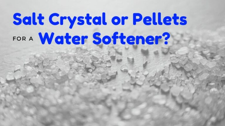 Salt Pellets vs Crystals for a Water Softener