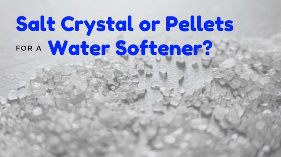 water softener pellets or crystals