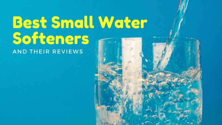 Best Small Water Softeners and Their Reviews