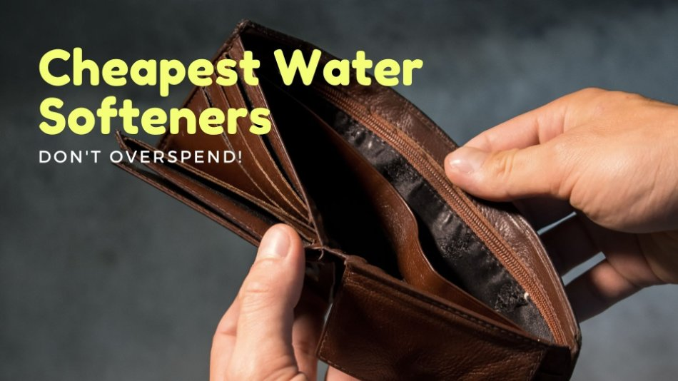 cheapest water softeners - hands holding open empty wallet