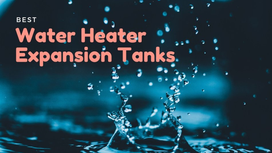 best hot water heater expansion tanks